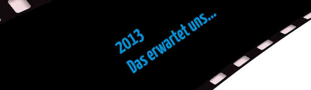 Kino 2013 | 1. Quartal - Das erwartet uns in den Lichtspielhäusern, Teil 1