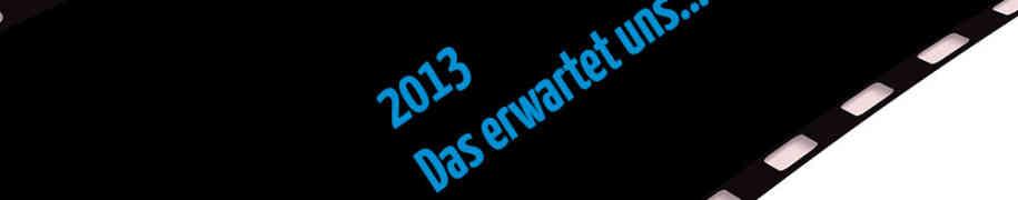 Kino 2013 | 1. Quartal – Das erwartet uns in den Lichtspielhäusern, Teil 2